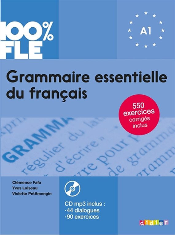 Grammaire essentielle du français A1 - 100% FLE