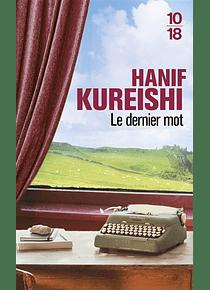 Le dernier mot, de Hanif Kureishi