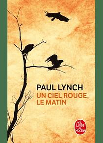 Un ciel rouge, le matin, de Paul Lynch