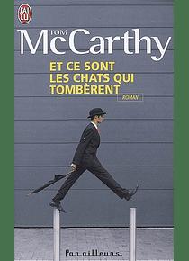 Et ce sont les chats qui tombèrent, de Tom McCarthy