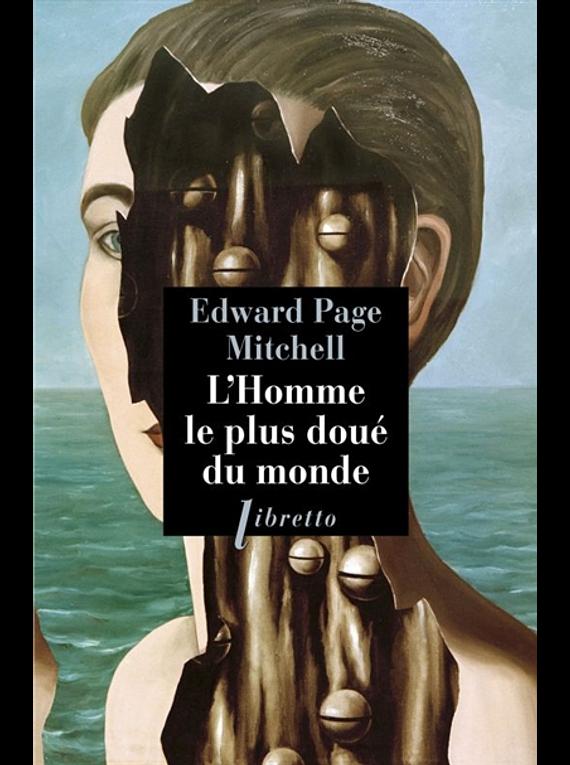 L'homme le plus doué du monde, de Edward Page Mitchell