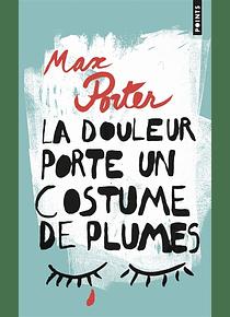 La douleur porte un costume de plumes, de Max Porter