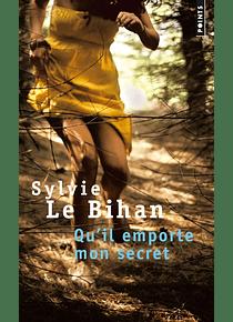 Qu'il emporte mon secret, de Sylvie Le Bihan