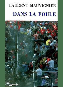 Dans la foule, de Laurent Mauvignier