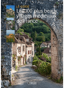 Les 100 plus beaux villages médiévaux de France