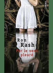 Par le vent pleuré, de Ron Rash