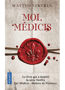 Moi, Médicis, de Matteo Strukul