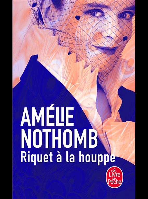Riquet à la houppe, de Amélie Nothomb