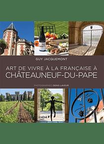 Art de vivre à la française à Châteauneuf-du-Pape, de Guy Jacquemont