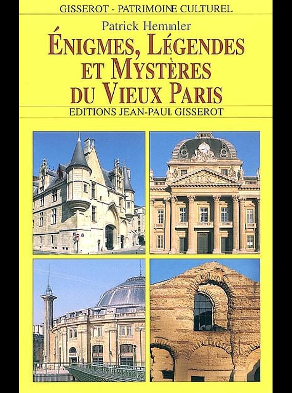 Enigmes, légendes et mystères du Vieux Paris, de Patrick Hemmler