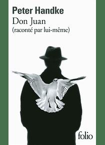 Don Juan (raconté par lui-même) de Peter Handke
