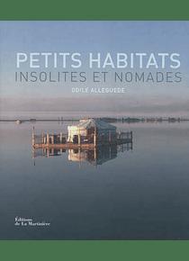 Petits habitats insolites et nomades, de Odile Alleguede
