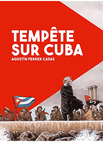 Tempête sur Cuba, de Agustin Ferrer Casas