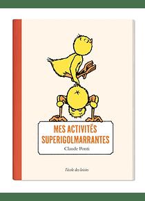 Mes activités superigolmarrantes, de Claude Ponti