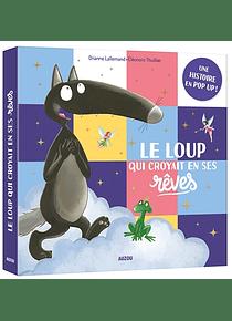 Le loup qui croyait en ses rêves, une histoire en pop-up ! de O. Lallemand, E. Thuillier et M. Hasson