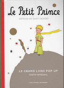 Le Petit Prince - Le grand livre pop-up, de Antoine de Saint-Exupéry