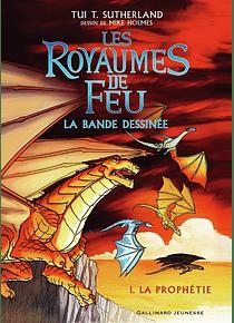 Les royaumes de feu 1 - La prophétie, de Tui T. Sutherland, B. Deutsch et M. Holmes