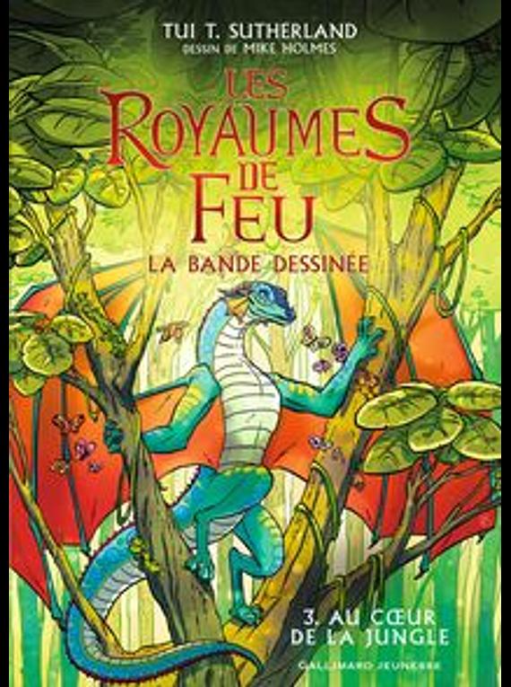 Les royaumes de feu 3 - Au coeur de la jungle, de Tui T. Sutherland, B. Deutsch, R. Swirsky et M. Holmes
