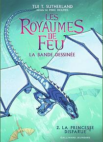 Les royaumes de feu 2 - La princesse disparue, de Tui T. Sutherland, B. Deutsch, R. Swirsky et M. Holmes