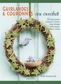 Guirlandes & couronnes au crochet, de Kate Eastwood