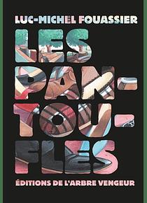 Les pantoufles, de Luc-Michel Fouassier