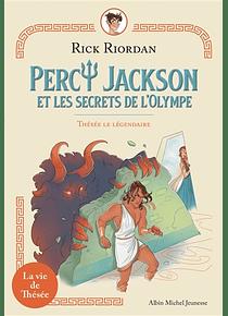 Percy Jackson et les secrets de l'Olympe - Thésée le légendaire, de Rick Riordan