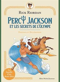 Percy Jackson et les secrets de l'Olympe - Poséidon et Bellérophon, de Rick Riordan