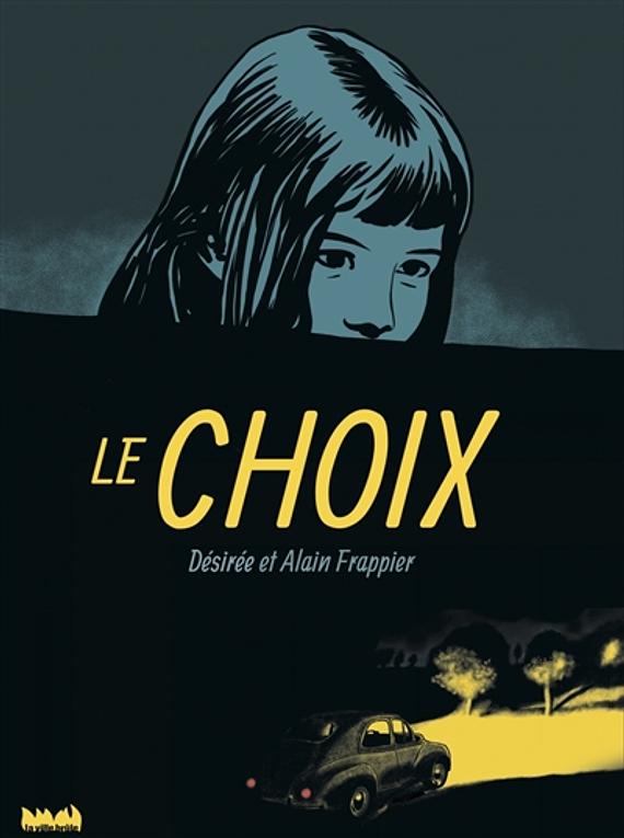 Le choix, de Désirée et Alain Frappier