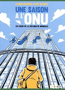 Une saison à l'ONU, de Karim Lebhour et Aude Massot