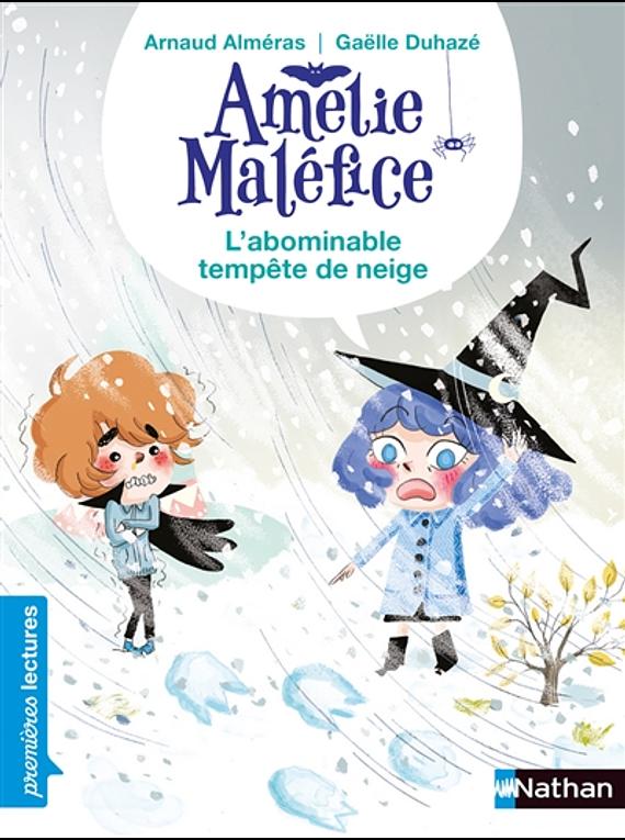 Amélie Maléfice - L'abominable tempête de neige, de Arnaud et Gaëlle Duhazé