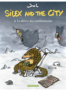 Silex and the city 9 - La dérive des confinements, de Jul