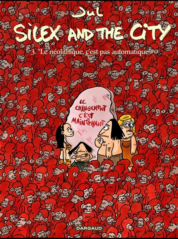 Silex and the city 3 - Le néolithique, c'est pas automatique, de Jul