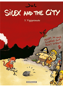 Silex and the city 5 - Vigiprimate, de Jul
