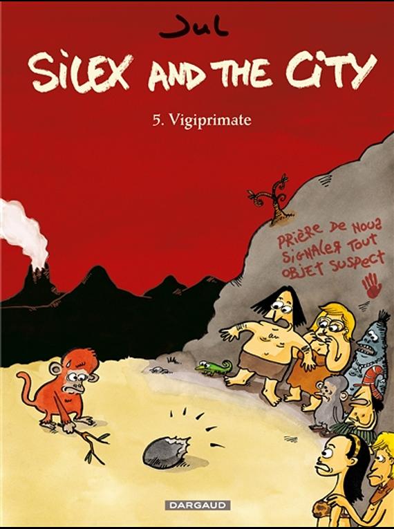 Silex and the city 5 - Vigiprimate, de Jul