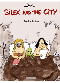 Silex and the city 7 - Poulpe fiction, de Jul