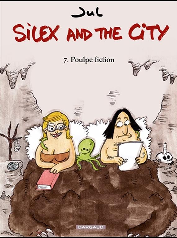 Silex and the city 7 - Poulpe fiction, de Jul