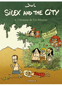 Silex and the city 8 - L'homme de Cro-Macron, de Jul
