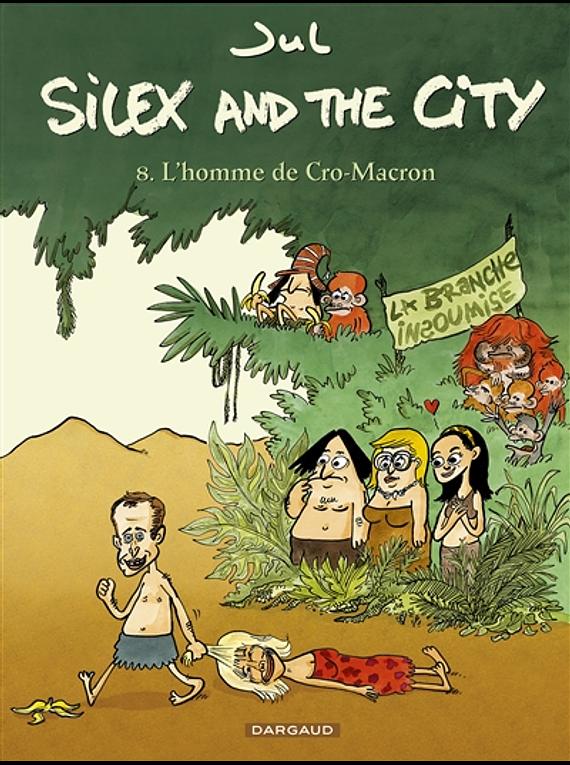 Silex and the city 8 - L'homme de Cro-Macron, de Jul