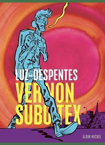 Vernon Subutex, de Virginie Despentes et Luz