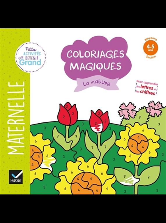 Coloriages magiques - Maternelle Moyenne Section - 4/5 ans : La nature