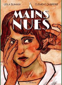 A mains nues, de Leïla Slimani et Clément Oubrerie