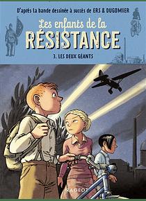 Les enfants de la Résistance 3 - Les deux géants