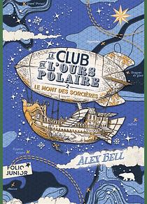 Le club de l'ours polaire 2 - Le mont des Sorcières, de Alex Bell