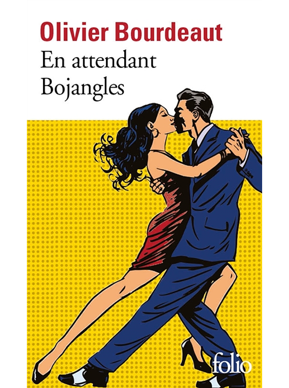 En attendant Bojangles, de Olivier Bourdeaut