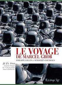 Le voyage de Marcel Grob, de Philippe Collin et Sébastien Goethals