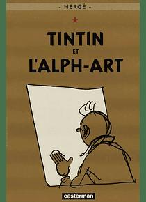 Les aventures de Tintin - Tintin et l'alph-art, de Hergé