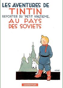 Les aventures de Tintin, reporter du Petit Vingtième, au pays des soviets, de Hergé