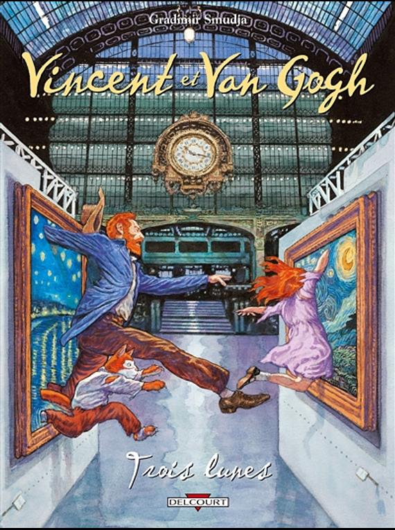 Vincent et Van Gogh 2, Trois lunes, de Gradimir Smudja