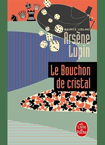 Arsène Lupin Le bouchon de cristal, de Maurice Leblanc