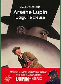 Arsène Lupin L'aiguille creuse, de Maurice Leblanc